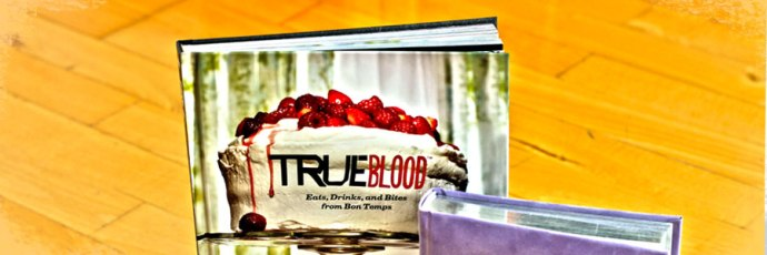 True Blood Eats Drinks and Bites from Bon Temps cookbook review