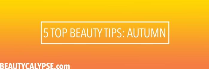 autumn-beauty-five-top-skincare-tips