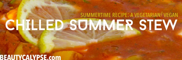 Chilled-Summer-Stew-Beautycalypse-Vegetarian-Vegan-Option