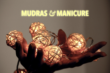 Mudras-and-Manicure-beautycalypse-series