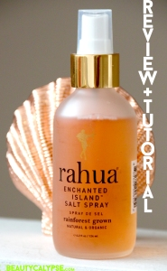 Review + Tutorial Rahua Enchanted Island Sea Salt Spray