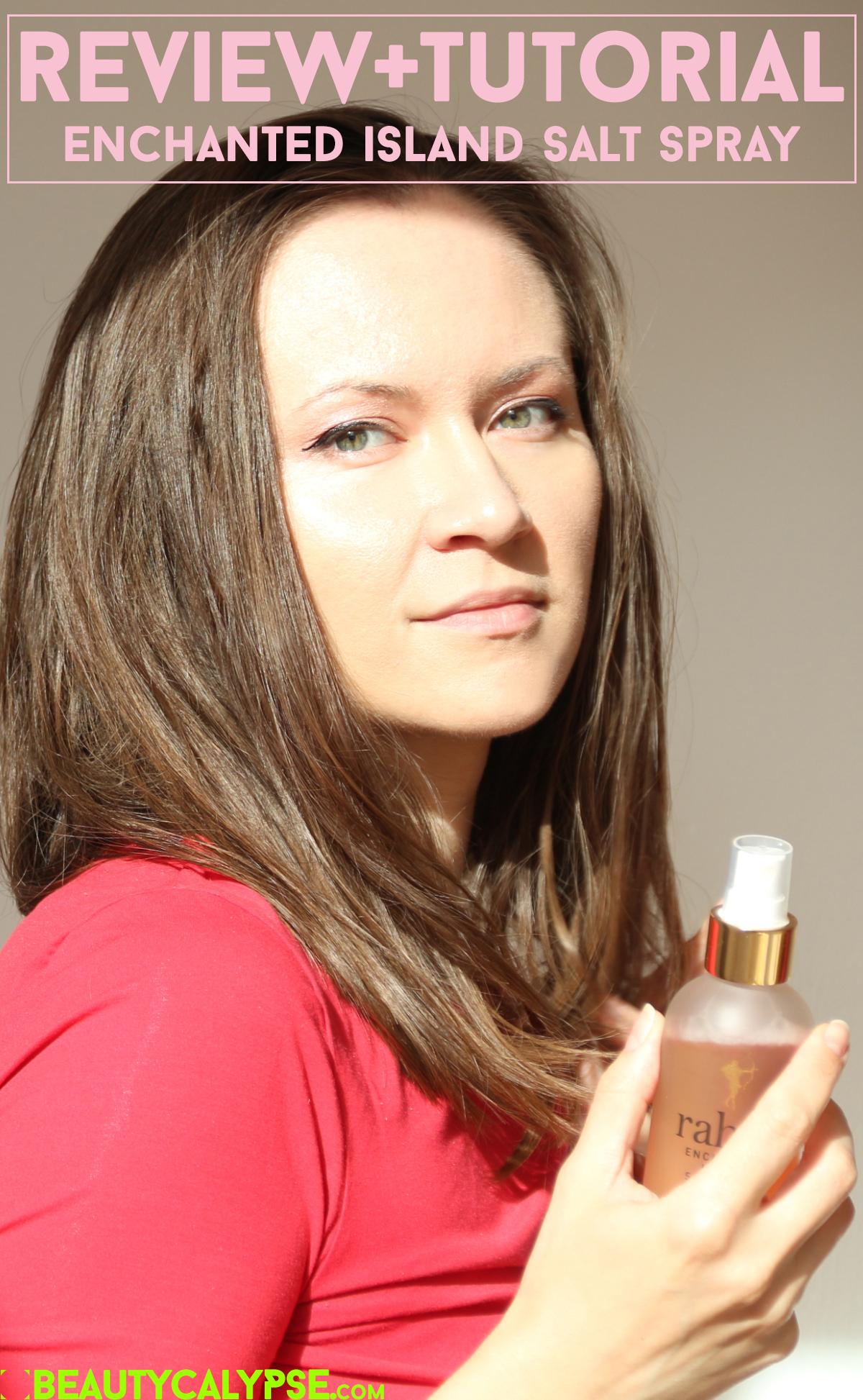 Review + Effortless Tousled Beach Hair Tutorial Rahua Enchanted Island Salt Spray